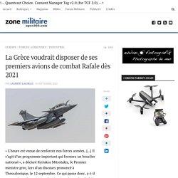 La Grèce voudrait disposer de ses premiers avions de combat Rafale dès 2021