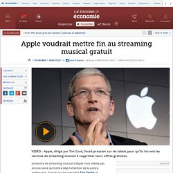 Apple voudrait mettre fin au streaming musical gratuit