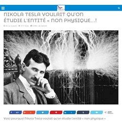 Nikola Tesla voulait qu'on étudie l'entité « non physique…! – ELISHEAN