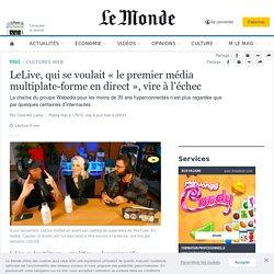 LeLive, qui se voulait «le premier média multiplate-forme en direct», vire à l'échec