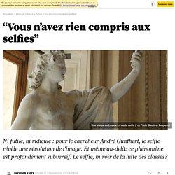 """""""Vous n'avez rien compris aux selfies"""" - 13 septembre 2015 - Bibliobs"""