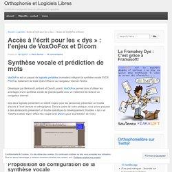 Accès à l'écrit pour les «dys : l'enjeu de VoxOoFox et Dicom « Orthophonie et Logiciels Libres - Iceweasel