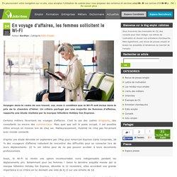 En voyage d'affaires, les femmes sollicitent le Wi-Fi