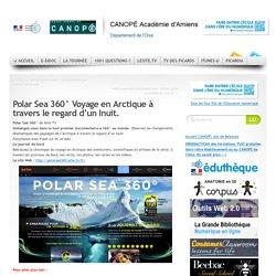Polar Sea 360° Voyage en Arctique à travers le regard d'un Inuit.