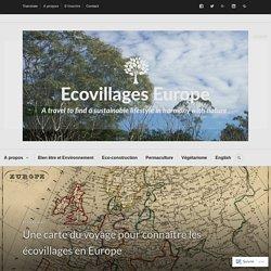 Une carte du voyage pour connaître les écovillages en Europe – Ecovillages Europe