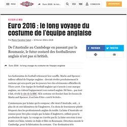 Euro 2016 : le long voyage du costume de l'équipe anglaise