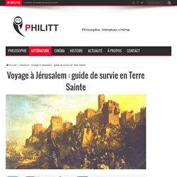 Voyage à Jérusalem : guide de survie en Terre Sainte