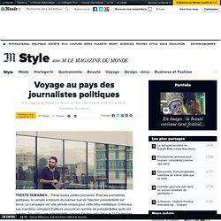 Voyage au pays des journalistes politiques - M Magazine