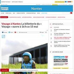 Voyage à Nantes. La billetterie du « Voyage » ouvre à 16 h ce 15 mai