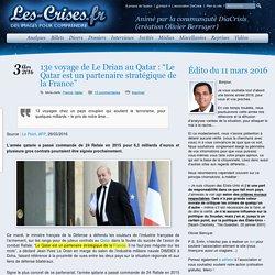 """» 13e voyage de Le Drian au Qatar : """"Le Qatar est un partenaire stratégique de la France"""""""