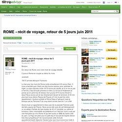 ROME - récit de voyage, retour de 5 jours juin 2011 - Forum de voyage sur Rome