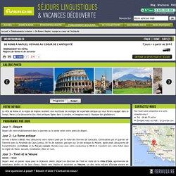 Voyage scolaire - De Rome à Naples, voyage au coeur de l'Antiquité