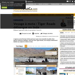 Voyage à moto : Tiger Roads débarque en Inde