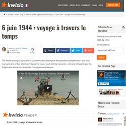6 juin 1944 : voyage à travers le temps - Kwiziq French Blog
