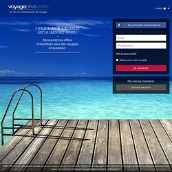 Join me on voyageprivé.com, the world's leading by invitation-only travel site.
