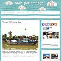 Voyage au Vietnam : Hoi An, mon coup de coeur - Blog voyage