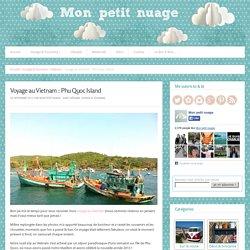 Voyage au Vietnam : Phu Quoc Island - Blog voyage