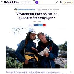 Voyager en France, est-ce quand même voyager ?
