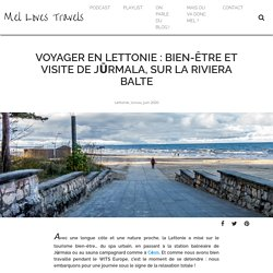 Voyager en Lettonie : bien-être et visite de Jūrmala, sur la riviera balte