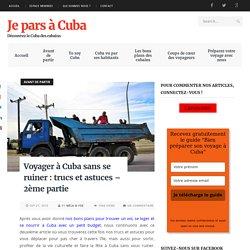Voyager à Cuba sans se ruiner: trucs et astuces - 2ème partie - Je pars à Cuba
