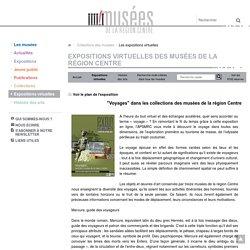 """""""Voyages"""" dans les collections des musées de la région Centre"""