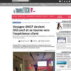 Voyages-SNCF devient OUI.sncf et se tourne vers l'expérience client