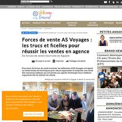 Forces de vente AS Voyages : les trucs et ficelles pour réussir les ventes en agence