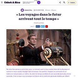 « Les voyages dans le futur arrivent tout le temps »