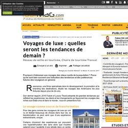 Voyages de luxe : quelles seront les tendances de demain ?