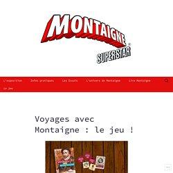 Voyages avec Montaigne : le jeu !