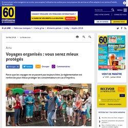 Voyages organisés: vous serez mieux protégés