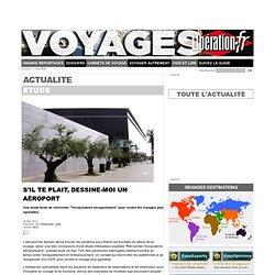 voyages.liberation.fr/actualite/s-039-il-te-plait-dessine-moi-un-aeroport-0