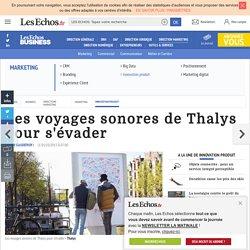 [Tourisme] Les voyages sonores de Thalys pour s'évader, Innovation produit