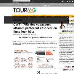 CWT : 78% des voyageurs affaires préfèrent réserver en ligne leur hôtel