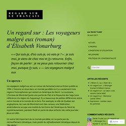 Un regard sur : Les voyageurs malgré eux (roman) d'Élisabeth Vonarburg – Regard sur le français