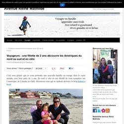 Voyageurs : une fillette de 2 ans découvre les Amériques du nord au sud et en vélo -Avenue Reine Mathilde