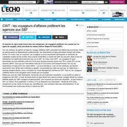 CWT : les voyageurs d'affaires préfèrent les agences aux SBT - L'Echo Touristique