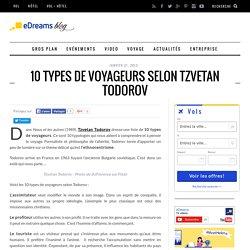10 types de voyageurs selon Tzvetan Todorov - Le blog de voyage - eDreams