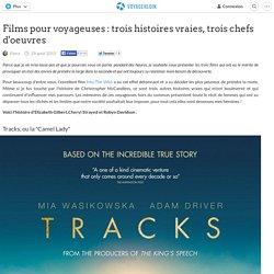 Films pour voyageuses : trois histoires vraies, trois chefs d'oeuvres