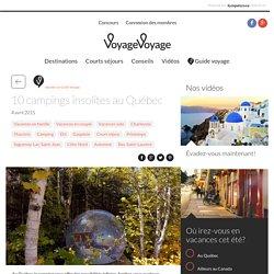 10 campings insolites au Québec - Québec - VoyageVoyage