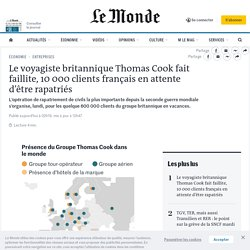 Le voyagiste britannique Thomas Cook fait faillite, 10000 clients français en attente d'être rapatriés