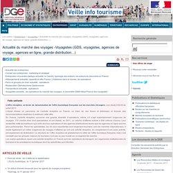 Actualité du marché des voyages -Voyagistes (GDS, voyagistes, agences de voyage, agences en ligne, grande distribution...)