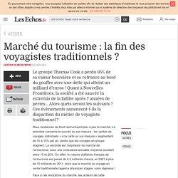 Les Echos - Marché du tourisme : la fin des voyagistes traditionnels ? - Archives