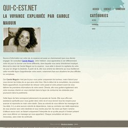La voyance expliquée par Carole Maguin - qui-c-est.net
