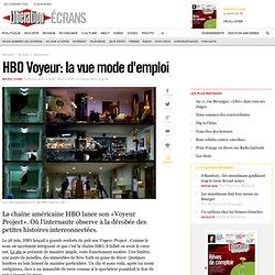 HBO Voyeur : la vue mode d'emploi