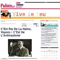 C'Est Pas De La Haine, Voyons : C'Est De L'Antinazisme