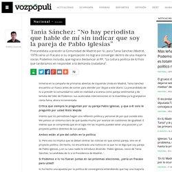 """Vozpópuli - Tanía Sánchez asegura que """"No hay periodista que hable de mí sin decir que soy la novia de Pablo Iglesias"""""""