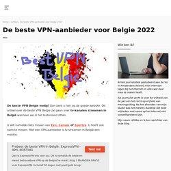 VPN Belgie alles deblokkeren met een VPN