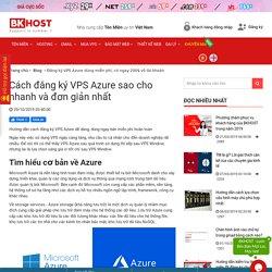 Đăng ký VPS Azure dùng miễn phí, có ngay 200$ vô tài khoản