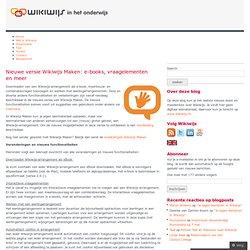 Nieuwe versie Wikiwijs Maken: e-books, vraagelementen en meer